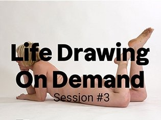Life Drawing on Demand, Session 3 feature image